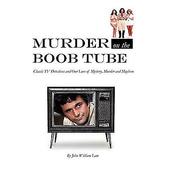 Murder on the Boob Tube by Law & John William