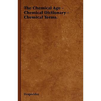De chemische leeftijd chemische woordenboek chemische voorwaarden. door Hesperiden