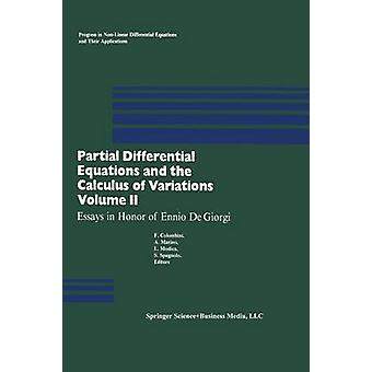 Partial Differential Equations and the Calculus of Variations  Essays in Honor of Ennio De Giorgi by COLOMBINI