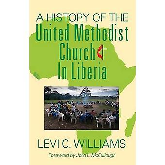 En historie af den Forenede Methodist Church i Liberia af Williams & Levi C.
