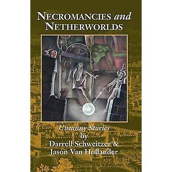Necromancies en Netherworlds griezelige verhalen door Schweitzer & Darrell
