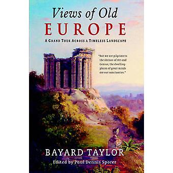 Views of Old Europe by Taylor & Bayard