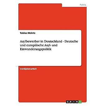 Asylbewerber i Deutschland Deutsche und europische Asyl und Einwanderungspolitik af Meints & Tobias