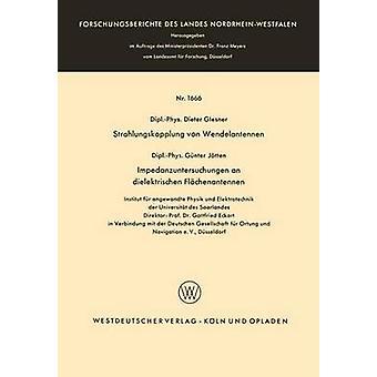 Strahlungskopplung von Wendelantennen Impedanzuntersuchungen un dielektrischen Flchenantennen di Glesner & Packaging
