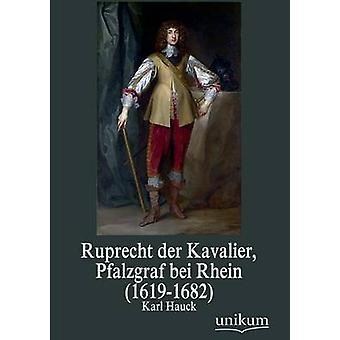Ruprecht Der Kavalier Pfalzgraf Bei Rhein 16191682 par Hauck & Karl