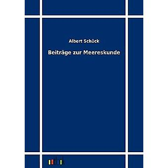 Beitrge Zur Meereskunde by Schck & Albert