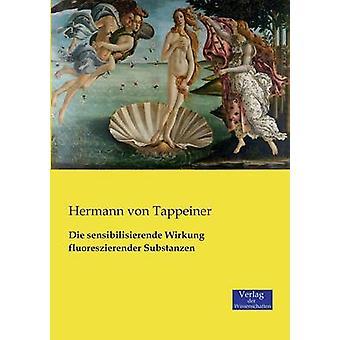 Die sensibilisierende Wirkung fluoreszierender Substanzen by Tappeiner & Hermann von