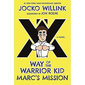 Marcs uppdrag: sätt av krigare Kid (en roman) (sätt av krigare Kid)