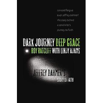 Dark Journey, diepe Grace: Jeffrey Dahmer het verhaal van geloof