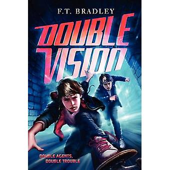 Double Vision by F T Bradley - 9780062104380 Book