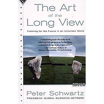 El arte de la visión a largo plazo - planificación para el futuro en un incierto Wor