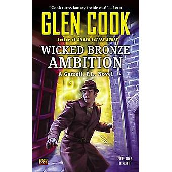 Wicked Bronze Ambition by Glen Cook - 9780451465238 Book