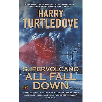 Supervolcano - All Fall Down by Harry Turtledove - 9780451414847 Book