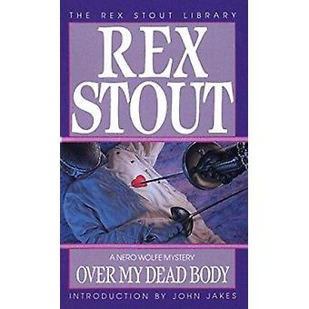 Over My Dead Body by Rex Stout - 9780553231168 Book