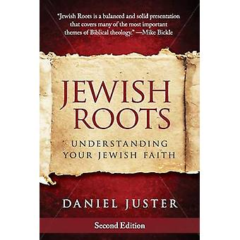 Jewish Roots - Understanding Your Jewish Faith by Daniel Juster - 9780