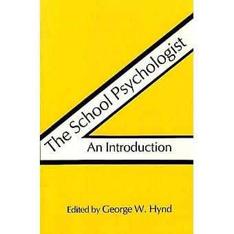 The School Psychologist - An Introduction by George W. Hynd - 97808156