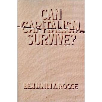 Can Capitalism Survive? by Benjamin A. Rogge - 9780913966464 Book