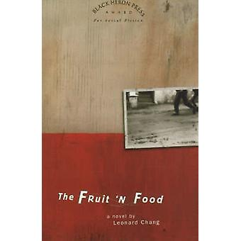 The Fruit 'N Food - A Novel by Leonard Chang - 9780930773793 Book