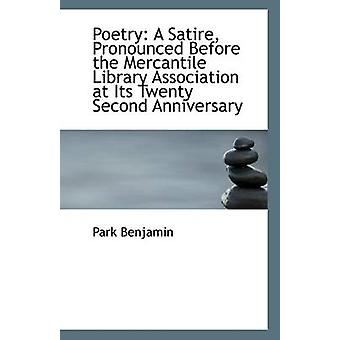 Poetry - A Satire - Pronounced Before the Mercantile Library Associati