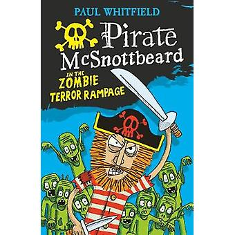 Pirate Mcsnottbeard in the Zombie Terror Rampage by Paul Whitfield -