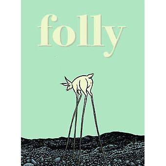 Folly - The Consequences of Indiscretion by Hans Rickheit - 9781606995