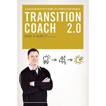 Transition Coach 2.0 - A Canadian Dentist's Guide to a Perfect Retirem
