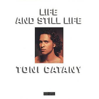 Life and Still Life by Toni Catany - Toni Catany - 9781899235414 Book