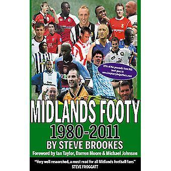 Midlands Footy - 1980-2011 by Steve Brookes - Ian Taylor - Darren Moor