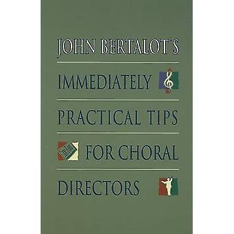 John Bertalot's Immediately Practical Tips for Choral Directors by Jo