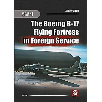 The Boeing B-17 Flying Fortress in Foreign Service� (White)