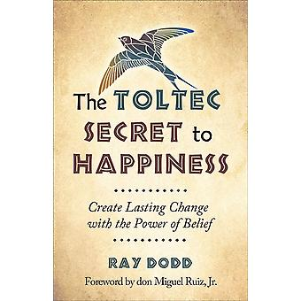 The Toltec Secret to Happiness 9781571747044