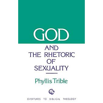 God and the Rhetoric of Sexuality by Phyllis Trible - 9780800604646 B