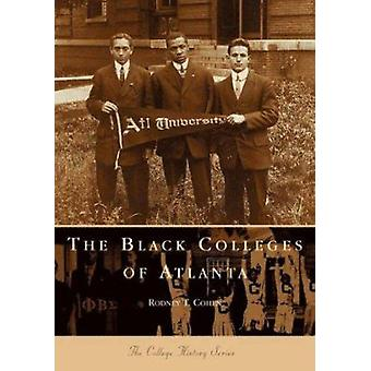 Black Colleges of Atlanta by Rodney T Cohen - 9780738505541 Book