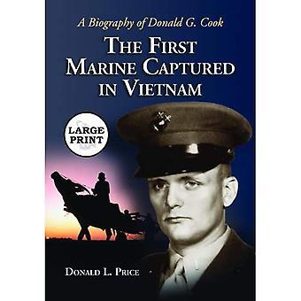 O primeiro fuzileiro capturado no Vietnã: uma biografia de Donald G. Cook
