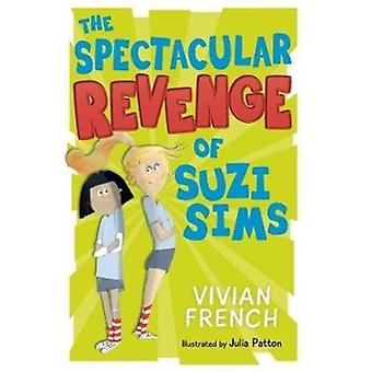Spectacular Revenge of Suzi Sims by Vivian French