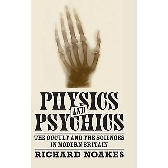 Physics and Psychics by Richard Noakes
