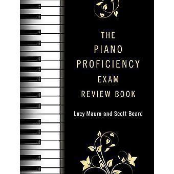 The Piano Proficiency Exam Review Book door Mauro & Lucy Associate Professor & Associate Professor & West Virginia UniversityBeard & Scott Provost & Provost & Shepherd University