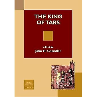 The King of Tars by Edited by John H Chandler