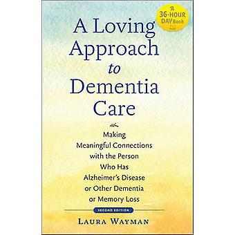 Rakastava lähestymistapa dementian hoito - Varauksen mielekkäitä yhteyksiä wit
