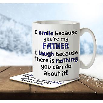 I Smile Because You're My Father, I Laugh Because There's Nothing You Can Do... - Mug and Coaster