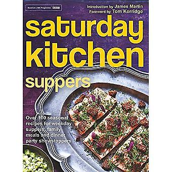 Saturday Kitchen Suppers - Foreword by Tom Kerridge: Over 100 Seasonal Recipes for Weekday Suppers, Family Meals...