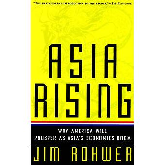 Asia Rising by Rohwer & Jim