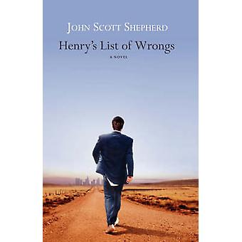 Henrys List of Wrongs by Shepherd & John Scott