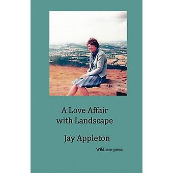 A Love Affair with Landscape by Appleton & Jay
