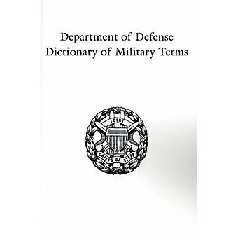 Department of Defense Dictionary of Military Terms Joint Terminology Master Database as of 10 June 1998 by Government Reprints Press