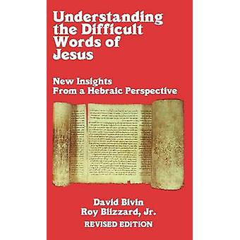 Understanding the Difficult Words of Jesus by Blizzard & Roy