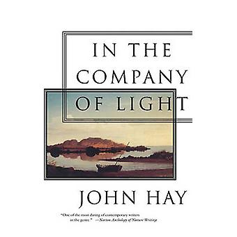 In the Company of Light by Hay & John
