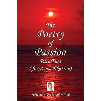 The Poetry of Passion Part Two for People like You by WestbrookFinch & Juliette