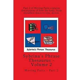 Volume 2  Sybrinas Phrase Thesaurus  Moving Parts  Part 2 by Durant & Sybrina