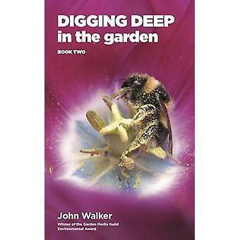 Digging Deep in the Garden Book Two by Walker & John
